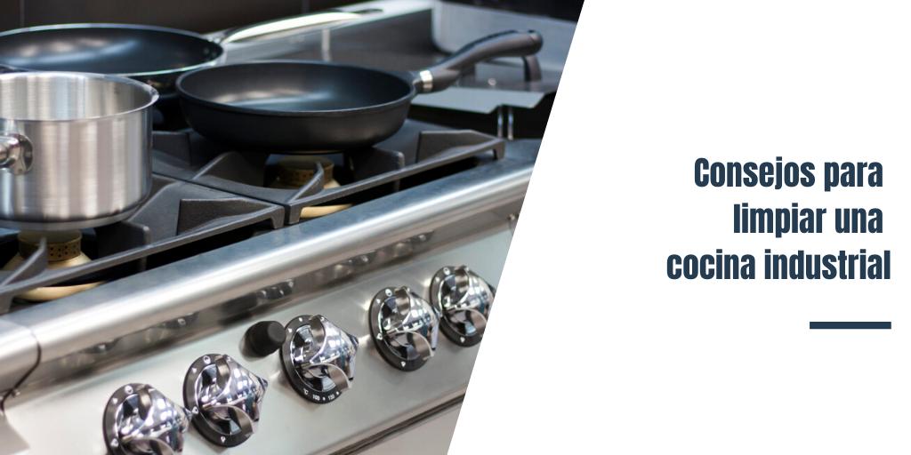Consejos para limpiar una cocina industrial