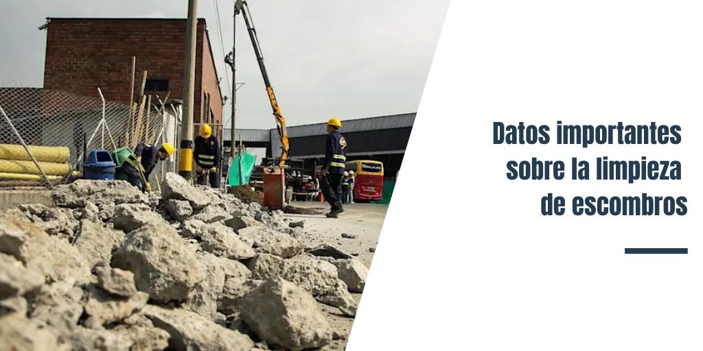 Datos importantes sobre la limpieza de escombros