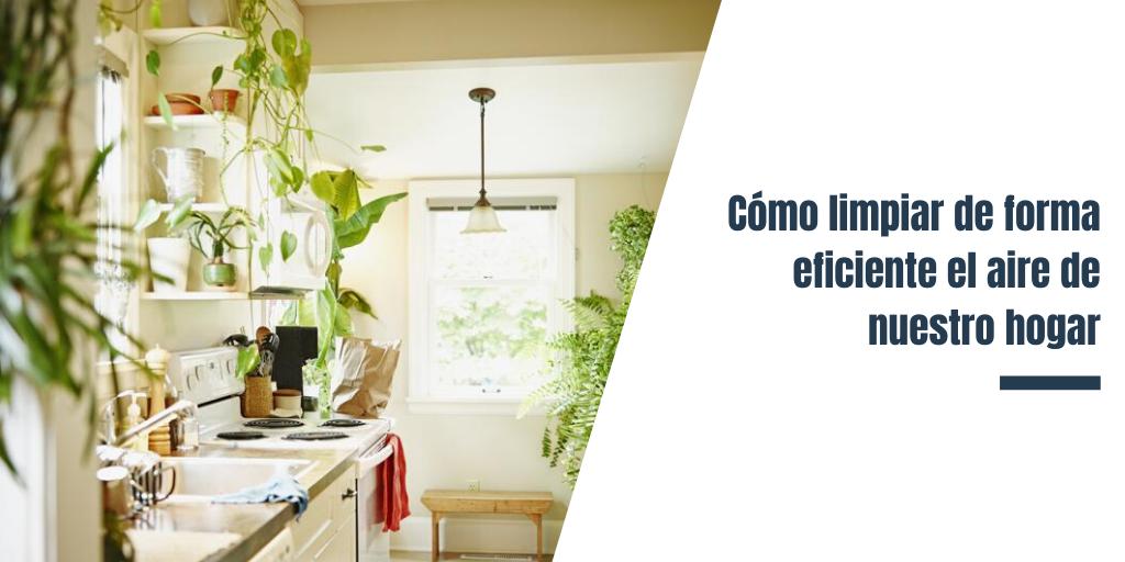 Cómo limpiar de forma eficiente el aire de nuestro hogar