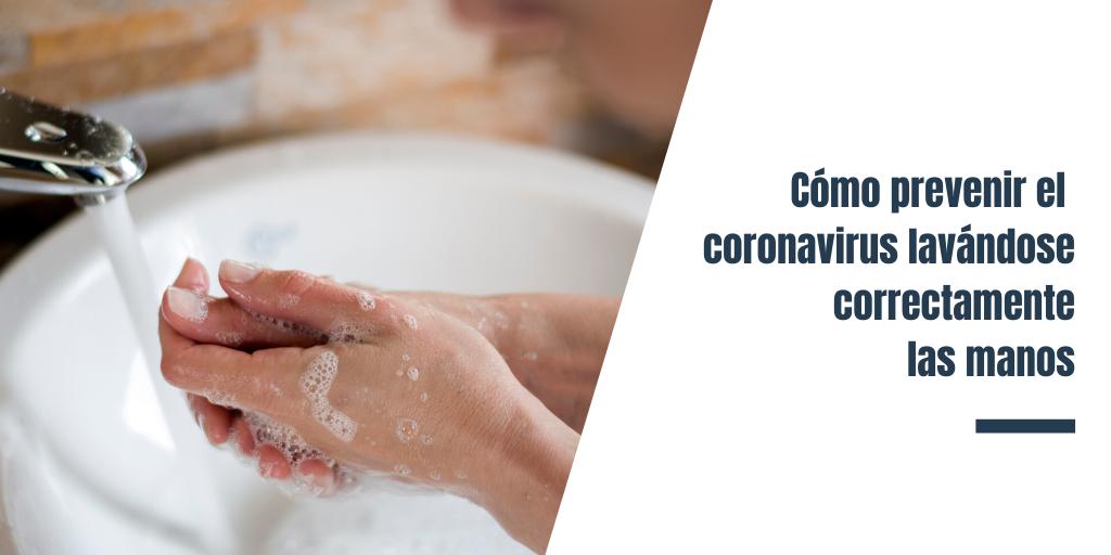 Cómo prevenir el coronavirus lavándose correctamente las manos