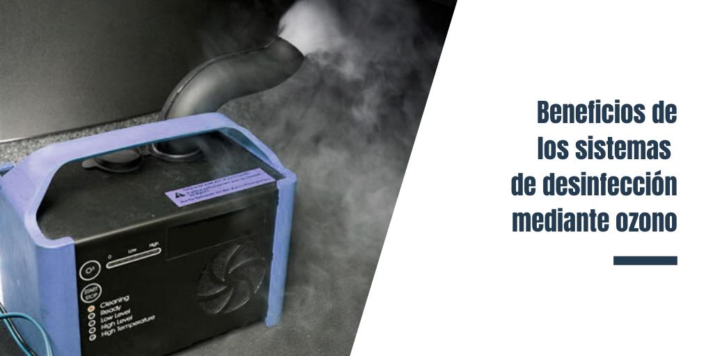 Beneficios de los sistemas de desinfección mediante ozono