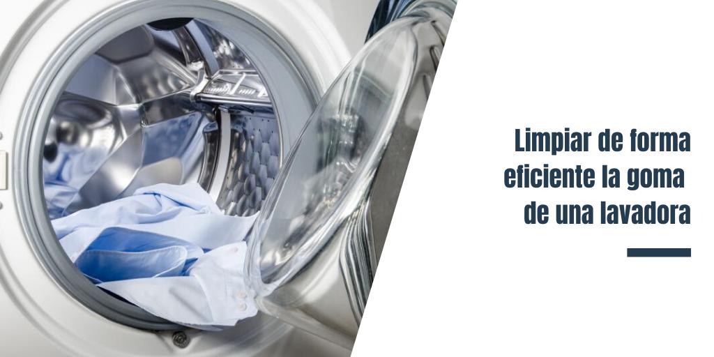 Limpiar de forma eficiente la goma de una lavadora