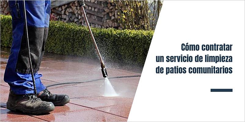 Cómo contratar un servicio de limpieza de patios comunitarios